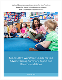 Minnesota's Early Childhood Workforce Compensation Advisory Group, Summary Report and Recommendations