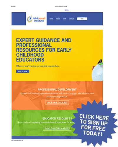 Register for Free Early Education Classes from the Think Small Institute